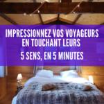 Impressionnez vos voyageurs en touchant leurs 5 sens en 5 minutes