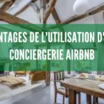 Avantages de l'utilisation d'une conciergerie Airbnb