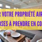 Gérer votre propriété Airbnb : 6 astuces à prendre en compte